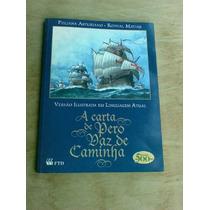Livro - A Carta De Pero Vaz De Caminha - Poliana Asturiano