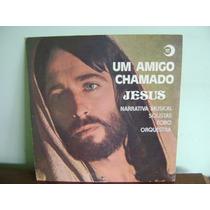 Disco Vinil Lp Um Amigo Chamado Jesus Canarinhos Liceanos