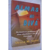 Deusa M. Samú - Almas No Divã - Auto-ajuda