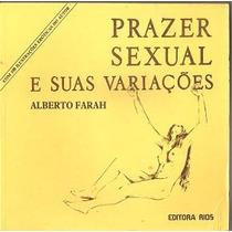 Prazer Sexual E Suas Variações, Alberto Farah