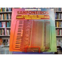 Vinil / Lp - Encontro De Sanfoneiros - 1980