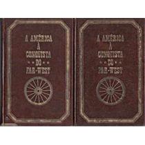 A América À Conquista Do Far-west - 2 Volumes - Capa Dura