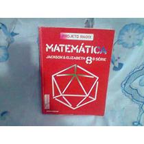 Matemática Projeto Radix 8ª Série. Livro Do Professor