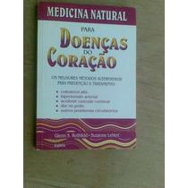 Livro - Medicina Natural Para Doenças Do Coração - Glenn