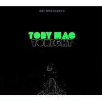 Tobymac - Tonight Deluxe Cd+dvd Lacrado Importado