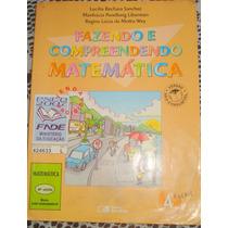 Fazendo E Compreendendo Matemática 4°série- Lucília,manhúcia