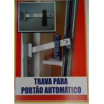 Trava P/ Portão Automatico Para O Bracinho Do Motor