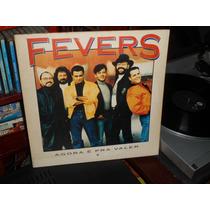 The Fevers - Agora E Pra Valer