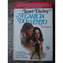 Livro A Carícia Do Vento - Janet Dailey-(drama E Romance)