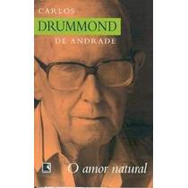 Livro O Amor Natural Carlos Drummond De Andrade