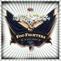 **foo Fighters **in Your Honor**