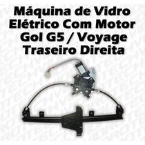 Máquina De Vidro Elétrico Com Motor Gol G5 Voyage Tras Dir