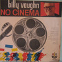 Billy Vaughn - No Cinema