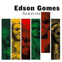 Edson Gomes - Samarina - Lacrado