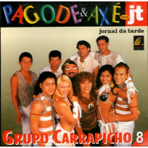 Cd / Grupo Carrapicho = Pagode E Axé No Jt Vol.08