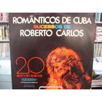 Vinil / Lp - Românticos De Cuba - Sucessos De Roberto Carlos