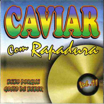 Forró Caviar Com Rapadura Vol. 11 Bebo... Cd Lacrado
