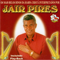 Cd Jair Pires - Interpréta Os Mais Belos Hinos Da Harpa