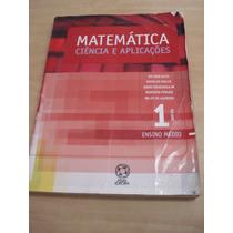 Matemática Ciência E Aplicações - Ensino Médio - Vol. 1
