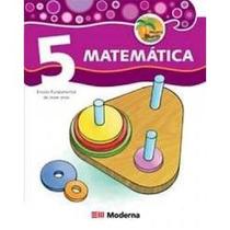Matemática 5 Projeto Buriti Editora Moderna 2007