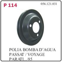 P114 Polia Da Bomba De Agua Vw Passat Voyage Santana Ate 85