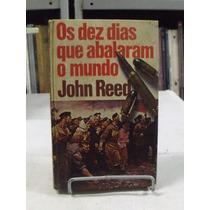 Os Dez Dias Que Abalaram O Mundo - John Reed