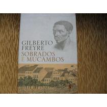 Livro - Gilberto Freyre Sobrados E Mocambos (frete Gratis