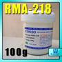 Fluxo Kingbo Rma218 100 Gramas Para Reballing Bga Pote