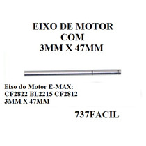 Eixo Do Motor E-max - Cf2822 // Cf2812 - 3mm X 47mm