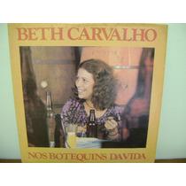 Disco Vinil Lp Beth Carvalho Botequins Da Vida - 1977