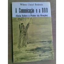 Livro - A Comunicação E A Ddd - Guia Sobre O Poder Da Oração