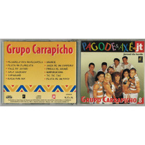Cd Pagode E Axé No Jt - Grupo Carrapicho Vol. 8 (11735)