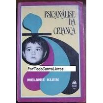 Livro Psicanálise Da Criança Melane Klein Editora Mestre Jou