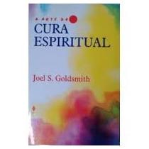 Livro- A Arte Da Cura Espiritual- Joel S. G. - Frete Gratis