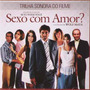 Cd Sexo Com Amor? Trilha Sonora Do Filme 2008 Somlivre Novo