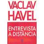 Entrevista A Distância, Vaclav Havel