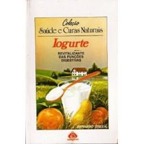 Iogurte Saúde Curas Naturais Receitas Doces Salgadas Cod026