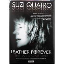 Dvd Suzi Quatro - Leather Forever - The Wild One Live!- Raro
