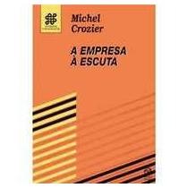 A Empresa À Escuta - Michel Crozier