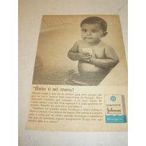 ( L - 290/ P ) Propaganda Antiga Sabonete Johnson