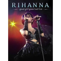 Rihanna Good Girl Gone Bad Live [eua] Dvd Novo Lacrado