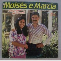 Lp Moisés E Marcia - Lágrimas Do Crente - Estrela De Belém -