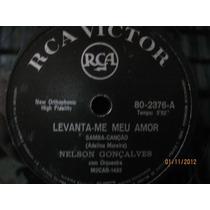 78 Rpm Nelson Gonçalves Levanta-me Meu Amor Fica Comigo Esta