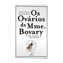Os Ovarios De Mme. Bovary, David P Barash
