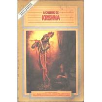 A Caminho De Krishna - A. C. Bhaktivedanta Swami Prabhupâda