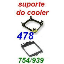 Suporte Do Cooler P/ Soquete 478 (p4 E Celeron), 754 Ou 939