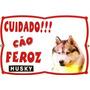 Placa De Advertência Cuidado Cão Feroz Husky.frete Gratis