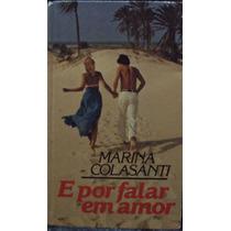 Lv.e Por Falar Em Amor Marina Colasanti(frete Grátis)