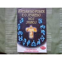 Livro A Pedra Do Poder E O Segredo Dos Signos + Frete