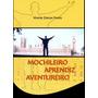 Mochileiro Aprendiz Aventureiro - Livro. Frete Grátis!